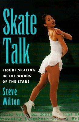 Skate Talk by Steve Milton