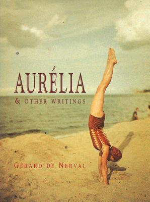 Aurélia and Other Writings