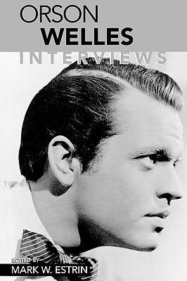 Orson Welles: Interviews (Conversations With Filmmakers Series)