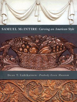 Samuel McIntire: Carving an American Style