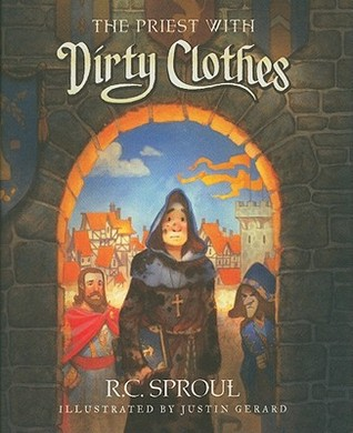 The Priest with Dirty Clothes by R.C. Sproul