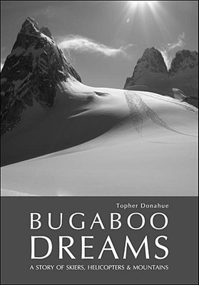 Bugaboo Dreams by Topher Donahue