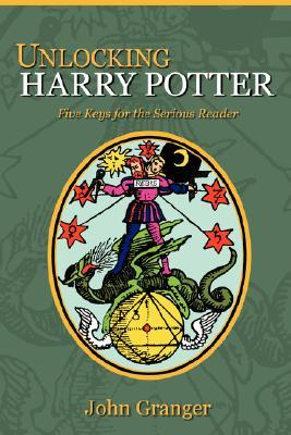 Unlocking Harry Potter: Five Keys for the Serious Reader