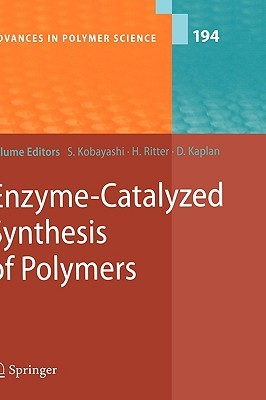 Advances in Polymer Science, Volume 194: Enzyme-Catalyzed Synthesis of Polymers