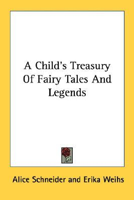 A Child's Treasury of Fairy Tales and Legends