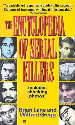 The Encyclopedia of Serial Killers by Brian Lane