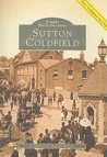 Sutton Coldfield: Two Volumes in One