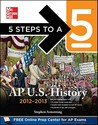 5 Steps to a 5 AP US History, 2012-2013 Edition (5 Steps to a 5 on the Advanced Placement Examinations Series)