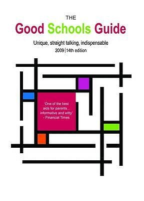 The Good Schools Guide 2009 2009