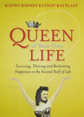 Queen of Your Own Life by Kathy Kinney