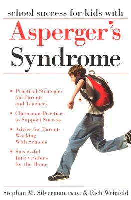 School Success for Kids with Asperger's Syndrome by Stephan Silverman