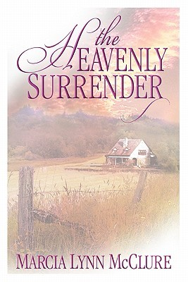 The Heavenly Surrender by Marcia Lynn McClure
