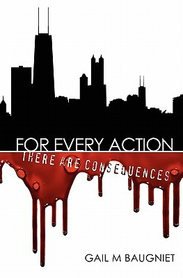 For Every Action by Gail M. Baugniet