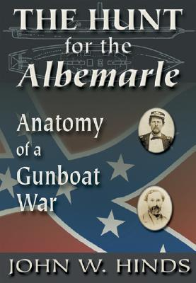 The Hunt for the Albemarle: Anatomy of a Gunboat War