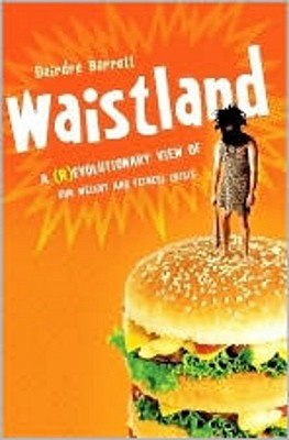 Waistland: A (R)evolutionary View of Our Weight and Fitness Crisis