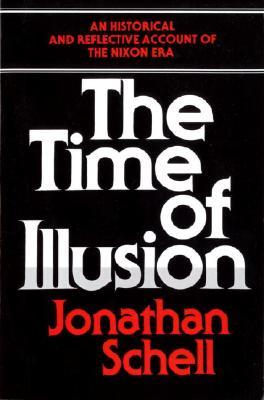 The Time of Illusion by Jonathan Schell