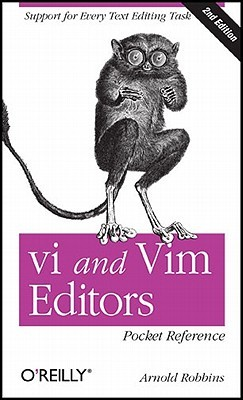 vi and Vim Editors Pocket Reference: Support for every text editing task (O'Reilly Pocket Reference)