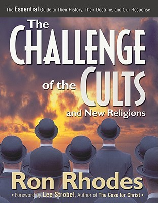 The Challenge of the Cults and New Religions by Ron Rhodes