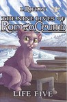 Nine Lives of Romeo Crumb, The: Life Five