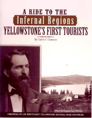 A Ride to the Infernal Regions: Yellowstone's First Tourists