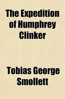 The Expedition of Humphrey Clinker by Tobias Smollett