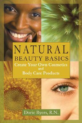 Natural Beauty Basics by Dorie Byers