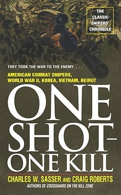 One Shot - One Kill by Charles Sasser