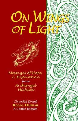 On Wings of Light: Messages of Hope and Inspiration from Archangel Michael