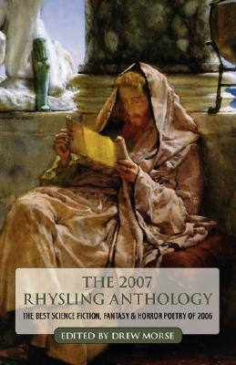 The 2007 Rhysling Anthology by Drew Morse