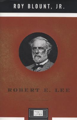 Robert E. Lee by Roy Blount Jr.