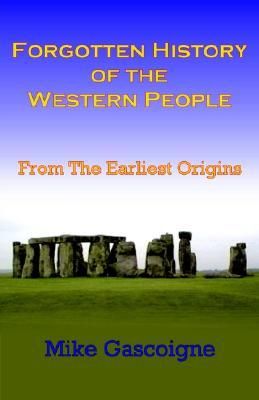 Forgotten History of the Western People by Mike Gascoigne