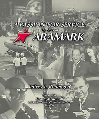 A Passion for Service: The Story of Aramark