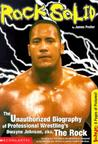 Rock Solid: The Slammin' Unauthorized Biography Of Professional Wrestl