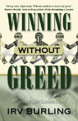 Winning Without Greed by Irv  Burling
