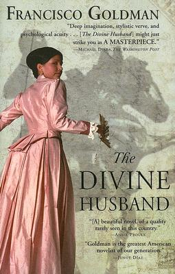 The Divine Husband by Francisco Goldman