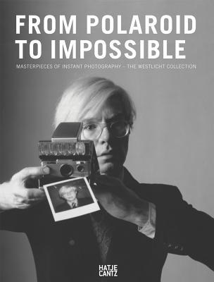 From Polaroid to Impossible: Masterpieces of Instant Photography, the Westlicht Collection