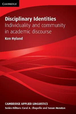 Disciplinary Identities: Individuality and Community in Academic Discourse