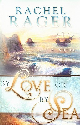 By Love or by Sea by Rachel Harlin