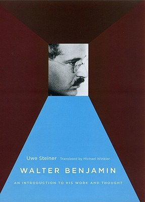 Walter Benjamin: An Introduction to His Work and Thought