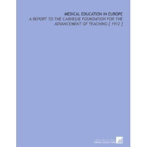 Medical Education in Europe; A Report to the Carnegie Foundation for the Advancement of Teaching