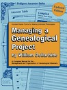 Managing a Genealogical Project. a Complete Manual for the Ma... by William Dollarhide