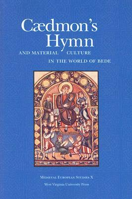 CAEDMON'S HYMN AND MATERIAL CULTURE IN THE WORLD OF BEDE