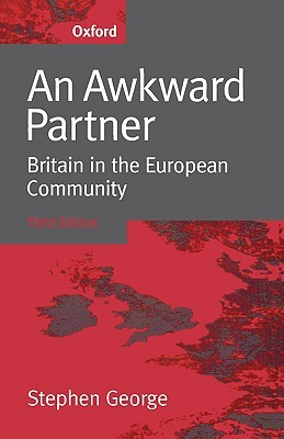 An Awkward Partner: Britain in the European Community