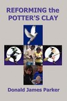 Reforming the Potter's Clay