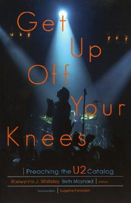 Get Up Off Your Knees by Beth Maynard