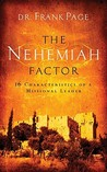 The Nehemiah Factor: 16 Characteristics of a Missional Leader