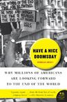 Have a Nice Doomsday: Why Millions of Americans Are Looking Forward to the End of the World (P.S.)