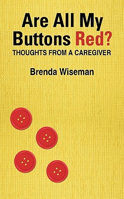 Are All My Buttons Red?: Thoughts from a Caregiver