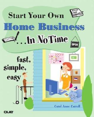 Start Your Own Home Business... in No Time