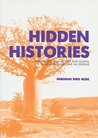Hidden Histories: Black Stories from Victoria River Downs, Hubert River and Wave Hill Stations